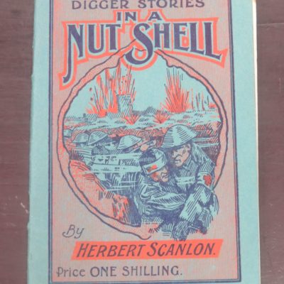 Herbert Scanlon, Digger Stories in a Nut Shell, Unity Press Ltd, Auckland, Military, WWI, Anzac, Dead Souls Bookshop, Dunedin Book Shop