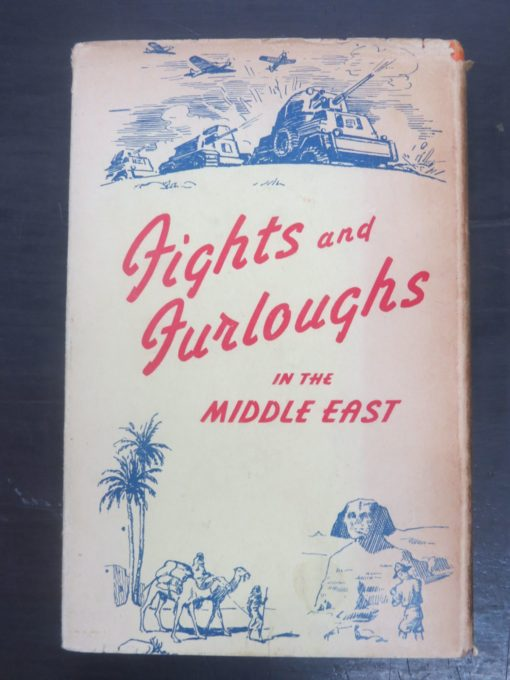 A. S. Helm, A Kiwi of the 2nd N.Z.E.F., Flights and Furloughs in the Middle East : A Story of Soldiering and Travel in Libya, Egypt, Palestine, Greece, Crete, Trans-Jordan, Syria, Irak and Iran, Illustrated, Whitcombe and Tombs Ltd, Christchurch, New Zealand Military, War, WWII, Dead Souls Bookshop, Dunedin Book Shop