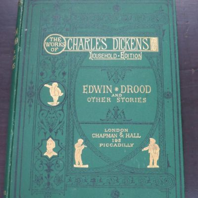 Charles Dickens, The Works of, Edwin Drood and Other Stories, Household Edition, With Thirty Illustrations by Fildes, Dalziel and Barnard, Chapman and Hall, London, Literature, Dead Souls Bookshop, Dunedin Book Shop