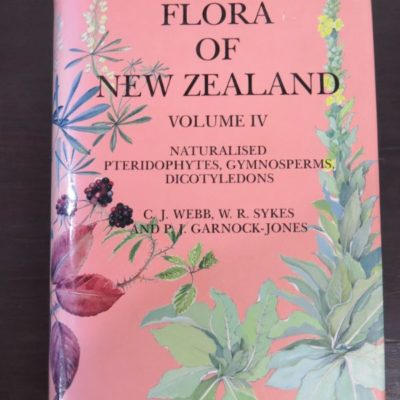 C. J. Webb, W. R. Sykes and P. J. Garnock-Jones, Flora of New Zealand, Naturalised Pteridophyes, Gymnosperms, Dicotyledons, Botany Division, D.S.I.R., Christchurch, 1988, New Zealand Natural History, Natural History, New Zealand Non-Fiction, Dead Souls Bookshop, Dunedin Book Shop