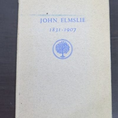 J. G. Elmslie, John Elmslie 1831 - 1907, Caxton Press, Christchurch, 1961, New Zealand Non-Fiction, Dead Souls Bookshop, Dunedin Book Shop