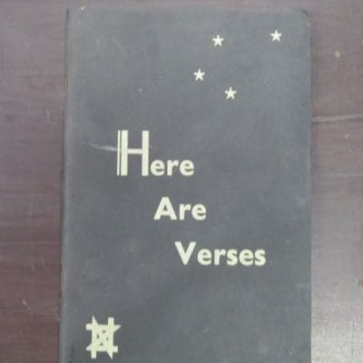 Here Are Verses, An Anthology of New Zealand Prose and Verse, no date, no publisher, printed by Reynolds, Lewis, Henderson, Wellington, New Zealand Literature, New Zealand Poetry, Dead Souls Bookshop, Dunedin Book Shop