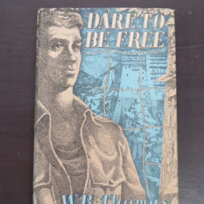 W. B. Thomas, Dare To Be Free, Allan Wingate, London, 1951 reprint, Second Impression (1951), Military, New Zealand Military, Dead Souls Bookshop, Dunedin Book Shop