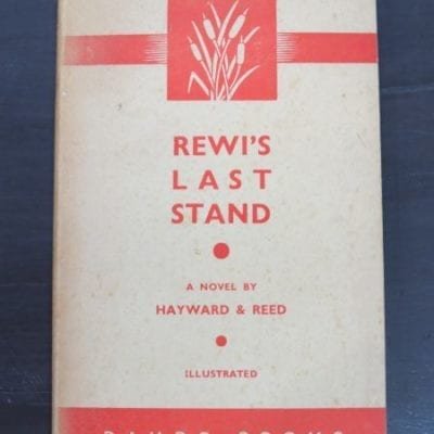 Hayward and Reed, Rewi's Last Stand, based on the film scenario by Rudall C. Hayward, A. H. and A. W. Reed, Raupo Reprint 1944, (1939), New Zealand Literature, Dead Souls Bookshop, Dunedin Book Shop