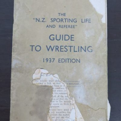 """The N. Z. Sporting Life and Referee"" Guide to Wrestling, 1937 Edition, Wellington, Sport, Dead Souls Bookshop, Dunedin Book Shop"