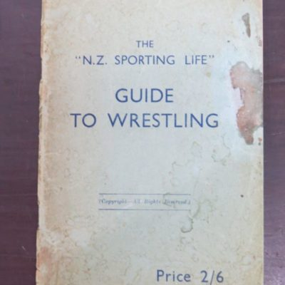 "The ""N. Z. Sporting Life"" Guide to Wrestling, National Magazines Ltd, Wellington, Sport, New Zealand Sport, Dead Souls Bookshop, Dunedin Book Shop"