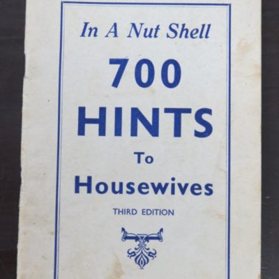 Mrs McKenzie, In A Nut Shell, 700 Hints to Housewives, Third Edition, Simpson and Williams, High Street, Christchurch, Craft, Cooking, Health, Dead Souls Bookshop, Dunedin Book Shop