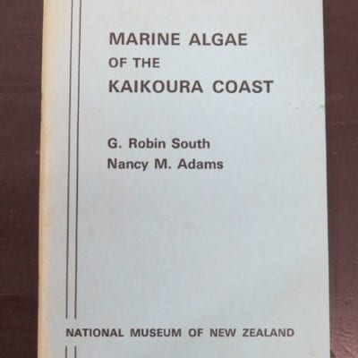 G. Robin South, Nancy M. Addams, Marine Algae of the Kaikoura Coast, National Museum of New Zealand, Miscellaneous Series No. 1, 1976, New Zealand Natural History, New Zealand Non-Fiction