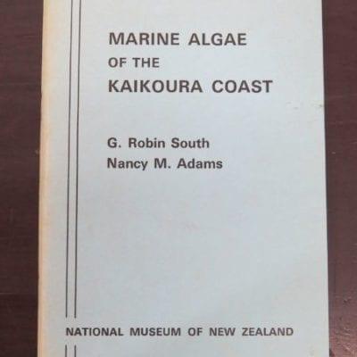 G. Robin South, Nancy M. Addams, Marine Algae of the Kaikoura Coast, National Museum of New Zealand, Miscellaneous Series No. 1, 1976, New Zealand Natural History, New Zealand Non-Fiction