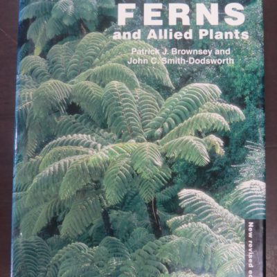 Patrick J. Brownsey, John C. Smith-Dodsworth, New Zealand Ferns and Allied Plants, New Revised Edition, with line drawings by T. N. H. Galloway, David Batemen, Auckland, 2000, New Zealand Non-Fiction, New Zealand Natural History, Science, Natural History, Dead Souls Bookshop, Dunedin Book Shop