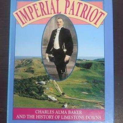 Barrie Macdonald, Imperial Patriot, Charles Alma Baker and the History of Limestone Downs, Bridget Williams Books, Wellington, 1993, New Zealand Non-Fiction, Waikato, Dead Souls Bookshop, Dunedin Book Shop