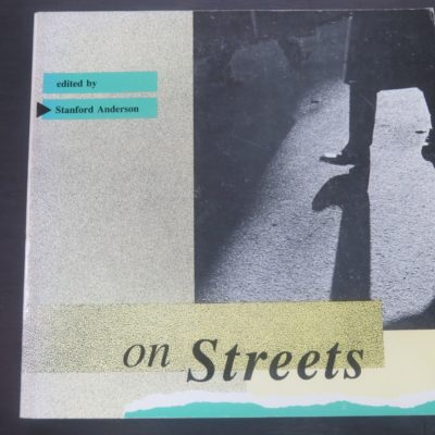 Stanford Anderson, Ed., on Streets, For The Institute For Architecture and Urban Studies, MIT Press, Massachusetts, 1986, Design, Architecture, Dead Souls Bookshop, Dunedin Book Shop