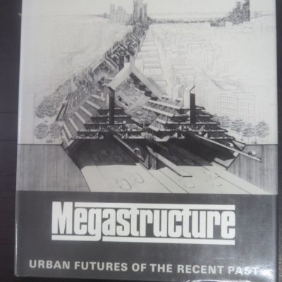 Reyner Banham, Megastructure, Urban Futures of the Recent Past, Thames and Hudson, London, 1976, Architecture, Dead Souls Bookshop, Dunedin Book Shop