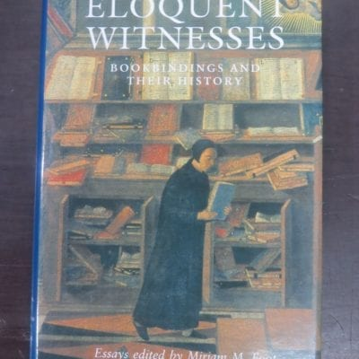 Mirijam M. Foot, Eloquent Witnesses, Bookbindings and Their History, A volume of essays dedicated to the memory of Dr Phiroze Randeria, The Bibliographical Society, The British Library, London, Oak Knoll Press, Delaware, 2004, History, Dead Souls Bookshop, Dunedin Book Shop