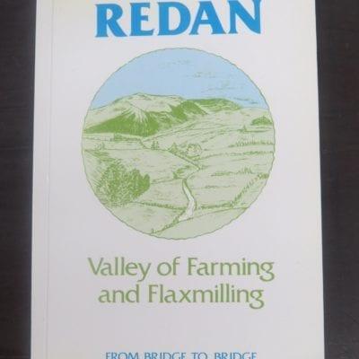 Redan, Valley of Farming and Flaxmilling ... From Bridge To Bridge, Craig Printing Ltd, Invercargill, 1990,, New Zealand Non-Fiction, Southland, Dead Souls Bookshop, Dunedin Book Shop
