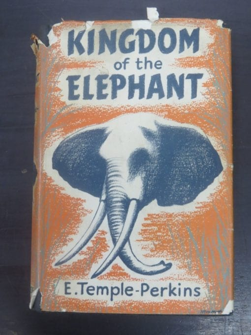 E. Temple-Perkins, Kingdom of the Elephant, With a Preface by Col. Sir James Sleeman, With 40 Illustrations, Andrew Melrose, London, 1955,, Hunting, Dead Souls Bookshop, Dunedin Book Shop