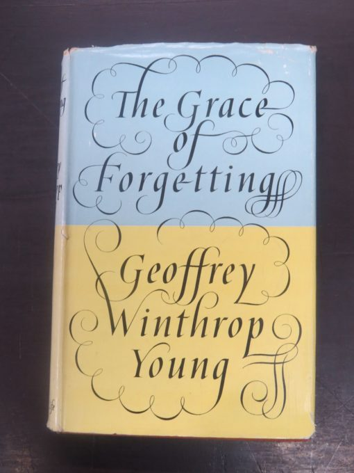 Geoffrey Winthrop Young, The Grace of Forgetting, Country Life td, London, 1953, Mountain Climbing, Mountaineering, Adventure, Outdoors, Dead Souls Bookshop, Dunedin Book Shop