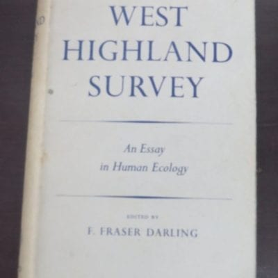 F. Fraser Darling, ed., West Highland Survey, An Essay in Human Ecology, Oxford University Press, Oxford, 1955, Scotland, History, Dead Souls Bookshop, Dunedin Book Shop