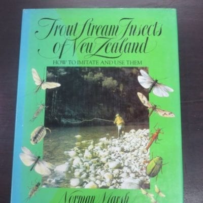 Norman Marsh, Trout Stream Insects of New Zealand, How To Imitate And Use Them, Millwood Press, Wellington, 1983, Fishing, Outdoors, Dead Souls Bookshop, Dunedin Book Shop