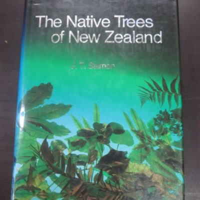 J. T. Salmon, The Native Tress of New Zealand, Reed Books, Auckland, 1992 reprint (1980), New Zealand Natural History, Natural History, Dead Souls Bookshop, Dunedin Book Shop