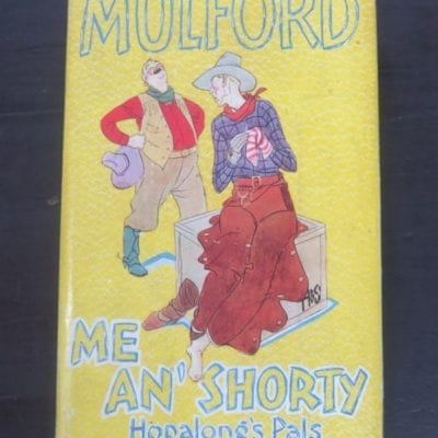Clarence E. Mulford, Me An' Shorty, Hopalong's Pals, Hodder and Stoughton, London, 1929 reprint (1928), Vintage, Western, Dead Souls Bookshop, Dunedin Book Shop