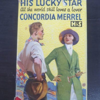 "Concordia Merrel, His Lucky Star ""all the world still loves a lover', Hodder and Stoughton, London, Vintage, Dead Souls Bookshop, Dunedin Book Shop"