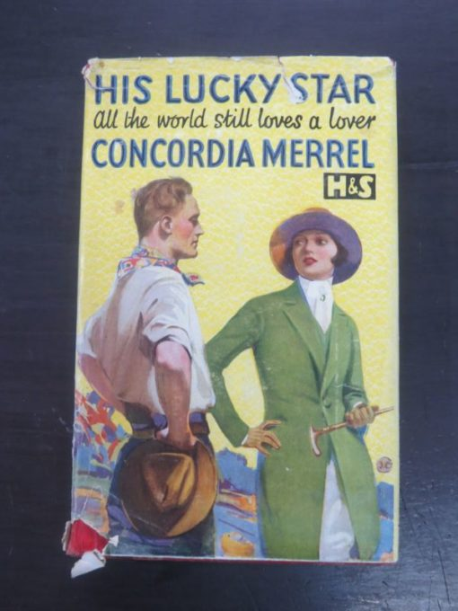 "Concordia Merrel, His Lucky Star ""all the world still loves a lover', Hodder and Stoughton, London, Vintage, Dead Souls Bookshop, Dunedin Book Shop"