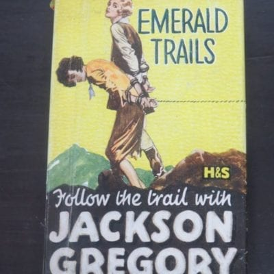 "Jackson Gregory, Emerald Trails, ""Follow the trail with"", Hodder and Stoughton, London, Vintage, Dead Souls Bookshop, Dunedin Book Shop"