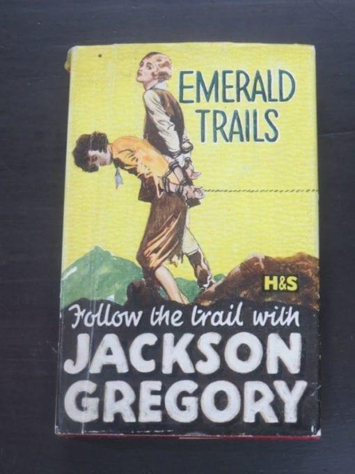"Jackson Gregory, Emerald Trails, ""Follow the trail with"", Hodder and Stoughton, London, Vintage, Dead Souls Bookshop, Dunedin Book Shop"