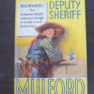Clarence E. Mulford, The Deputy Sheriff, Hodder and Stoughton, London, Vintage, Western, Dead Souls Bookshop, Dunedin Book Shop