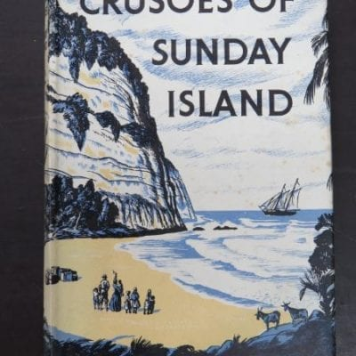 Elsie K. Morton, Crusoes of Sunday Island, G. Bell and Sons, Ltd, 1957, Pacific, History, New Zealand Non-Fiction, Dead Souls Bookshop, Dunedin Book Shop