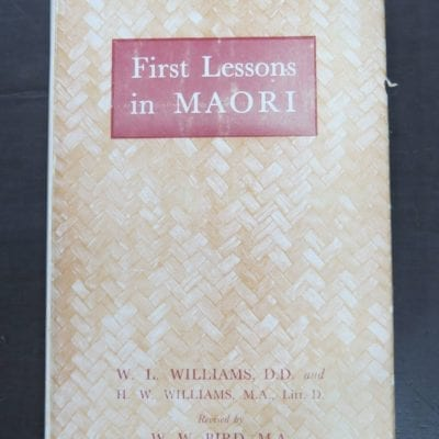 W. L. Williams, H. W. Williams, Revised by W. W. Bird, First Lessons in Maori, Whitcombe and Tombs, Christchurch, 1950 reprint 11th Edition, Maori Language, Maori, New Zealand Non-Fiction, Dead Souls Bookshop, Dunedin Book Shop