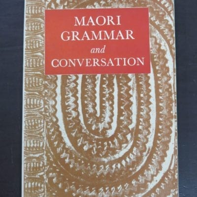 Apirana Ngata, Revised by Bird, Maori Grammar and Conversations, Whitcombe and Tombs, Christchurch, 1953 reprint, 7th printing, New Zealand Non-Fiction, Maori Language, Dead Souls Bookshop, Dunedin Book Shop