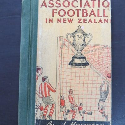 J. Houston, Association Football in New Zealand, Jubilee Yearbook, Reed, Wellington, 1952, Sport, New Zealand Sport, Soccer, Dead Souls Bookshop, Dunedin Book Shop