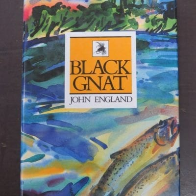 John Enlgand, Black Gnat, Illustrated by Alison Ryde, Foreword by Ludovic Kennedy, Caxton Press, Christchurch, 1990, Fly Fishing, South Island, Fishing, Dead Souls Bookshop, Dunedin Book Shop