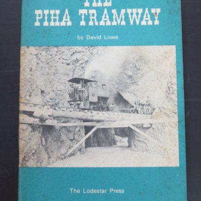 David Lowe, The Piha Tramway, The Lodestar Press, Henderson, New Zealand, Railway, New Zealand Railway, Trains, Trams, Dead Souls Bookshop, Dunedin Book Shop