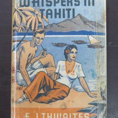 F. J. Thwaites, Whispers In Tahiti, Self-Published, Sydney, 1944 reprint (1940), Literature, Australia, Dead Souls Bookshop, Dunedin Book Shop