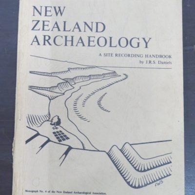 J. R. S. Daniels, (with a section by B. G. McFadgen), New Zealand Archaeology, A Site Recording Handbook, Monograph No. 4 of the New Zealand Archaeological Association, Reed, Wellington, 1970, New Zealand Non-Fiction, Dead Souls Bookshop, Dunedin Book Shop