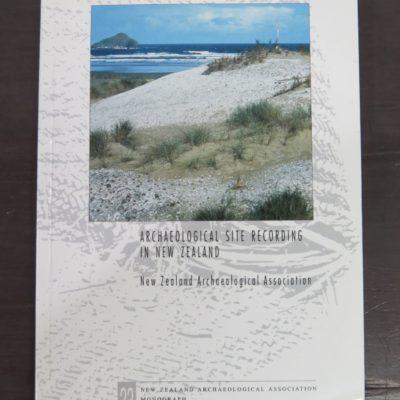 Archaeological Site Recording In New Zealand, New Zealand Archaeological Association Monograph 23, New Zealand Archaeological Association, Auckland, 1999, New Zealand Non-Fiction, Dead Souls Bookshop, Dunedin Book Shop