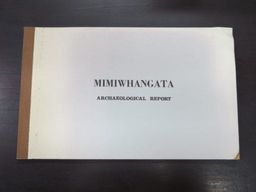 Mimiwhangata Archaeological Report, Archaeological survey and report was undertaken and executed by Mrs. Angela Calder, Otago, Turbott and Halstead, Auckland, 1972, New Zealand Non-Fiction, New Zealand Archaeology, Dead Souls Bookshop, Dunedin Book Shop