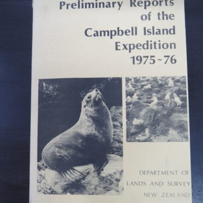 Preliminary Reports of the Campbell Island Expedition 1975 - 1976, Reserves Series No. 7, Department of Lands and Survey New Zealand, 1980, New Zealand Non-Fiction, Dead Souls Bookshop, Dunedin Book Shop