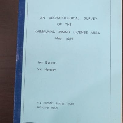 Ian Barber, Vic Hensley, An Archaeological Survey of the Kaimaumau Mining License Area, May 1984, N. Z. Historic Places Trust, Auckland, 1984,, New Zealand Non-Fiction, Dead Souls Bookshop, Dunedin Book Shop