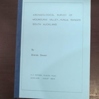 Brenda Sewell, Archaeological Survey of Moumoukai Valley, Hunua Ranges, South Auckland, N Z Historic Places Trust, Auckland, 1984,, New Zealand Non-Fiction, Dead Souls Bookshop, Dunedin Book Shop