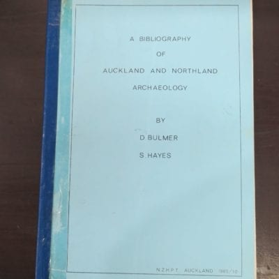 Bulmer, Hayes, A Bibliography of Auckland and Northland Archaeology, N. Z. H. P. T., Auckland, 1985,, New Zealand Non-Fiction, Dead Souls Bookshop, Dunedin Book Shop