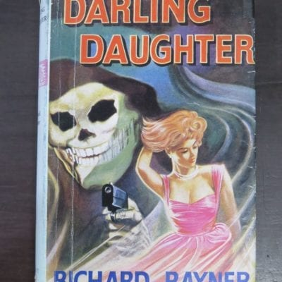 Richard Rayner, Darling Daughter, Robert Hale, London, 1961, Crime, Mystery, Detection, Dead Souls Bookshop, Dunedin Book Shop