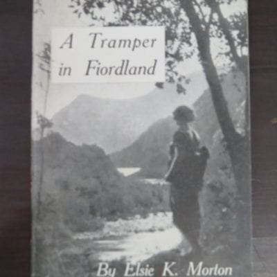 Elsie K. Morton, A Tramper in Fiordland, Photographs by the Author, The Phoenix Printing Co., Auckland, Outdoors, Dead Souls Bookshop, Dunedin Book Shop