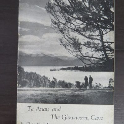 Elsie K. Morton, Te Anau and The Glow-worm Cave, Photographs (except cover) by Wilson Campbell, self-published, printed by J. E. Jenkins and Co. Ltd., Auckland, 1950, Outdoors, Dead Souls Bookshop, Dunedin Book Shop