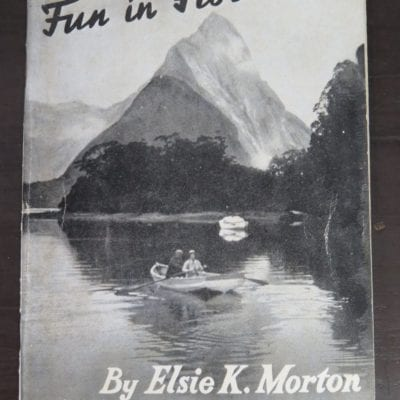 Elsie K. Morton, Fun in Fiordland, Photographs by the Author, Oswald-Sealy Ltd, Auckland, 1950, Outdoors, Dead Souls Bookshop, Dunedin Book Shop