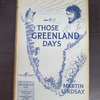 Martin Lindsay, Those Greenland Days, With Illustrations and Maps, William Blackwood and Sons Ltd., London, 1932 reprint, 2nd Impression (1932), Adventure, Exploration, Travel, Dead Souls Bookshop, Dunedin Book Shop