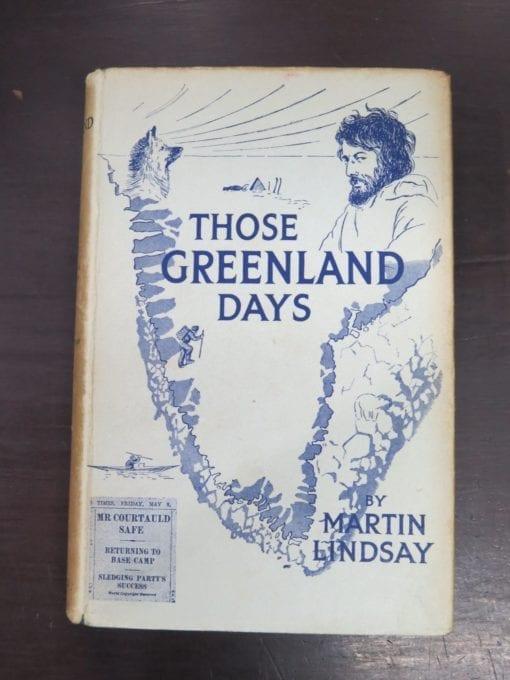 Martin Lindsay, Those Greenland Days, With Illustrations and Maps, William Blackwood and Sons Ltd., London, 1932 reprint, 2nd Impression (1932), Adventure, Exploration, Travel, Dead Souls Bookshop, Dunedin Book Shop